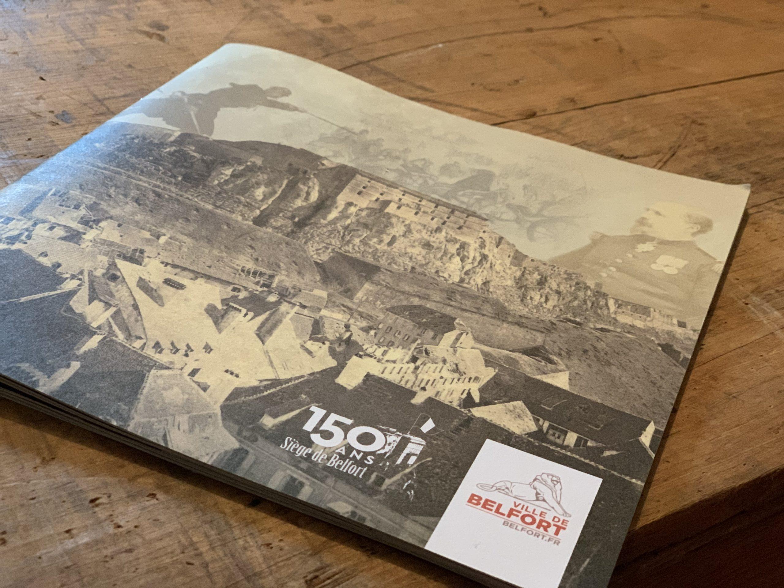 Pour commémorer le siège de 1870-1871, les acteurs culturels de Belfort éditent une brochure retraçant le siège et organisent une série d'évènements.
